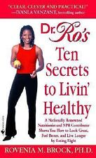 Dr. Ro's Ten Secrets to Livin' Healthy: A Nationally Renowned Nutritionist and N