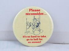 Vintage Novelty Pin - Please Reconsider Job Loss - Celluloid Pin