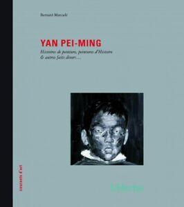 Yan Pei-Ming, par Bernard Marcadé