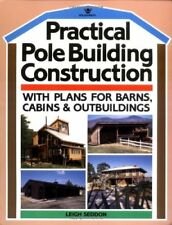 Practical Pole Building Construction: With Plans for Barns, Cabins, & Outbuil…