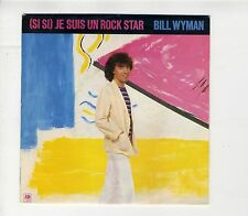 "SP 45 Bill Wyman ""(Si si) je suis un rock star"" Rolling Stones 1981 comme NEUF"