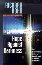 Hope Against Darkness: The Transforming Vision of Saint Francis in an Age of ...