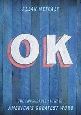 Ok: The Improbable Story of America's Greatest Word (Hardback or Cased Book)