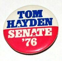 1976 TOM HAYDEN SENATE senator California campaign pin pinback political button
