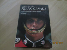 NATIONAL GEOGRAPHIC TRAVELING THE TRANS-CANADA ILLUSTRATED HARDCOVER