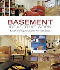 Basement Ideas That Work: Creative Design Solutions for Your Home (Paperback or