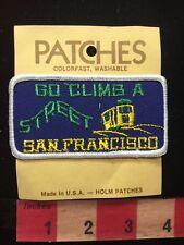 Vtg GO CLIMB STREET SAN FRANCISCO CABLE CAR California Patch -Holms Patches 81D7