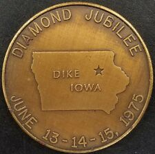 1900-1975 Dike, Iowa Diamond Jubilee antiqued brass token! 40 mm!
