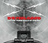 Dr Feelgood - Gettin' Their Kicks At The BBC With Wilko Johnson 1973-7 (NEW 2CD)