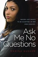 Ask Me No Questions, Paperback by Budhos, Marina Tamar, Brand New, Free shipp...