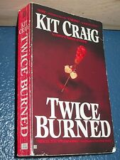 Twice Burned by Kit Craig  0425148777 paperback