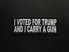 I VOTED FOR TRUMP AND I CARRY A GUN EMBROIDERED PATCH FUNNY SAYING