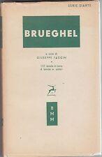 Faggin, Brueghel, Serie d'arte, Biblioteca moderna Mondadori, 1953, fiamminghi