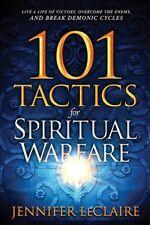 101 Tactics for Spiritual Warfare, Paperback by LeClaire, Jennifer, Brand New...
