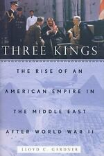 Three Kings: The Rise of an American Empire in the Middle East After W-ExLibrary