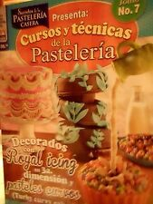 "MEXICAN COOKING RECIPES IN SPANISH DESSERTS ""CURSOS Y TECNICAS DE LA PASATELERIA"
