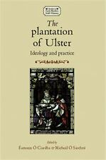 Studies in Early Modern Irish History MUP: The Plantation of Ulster :...