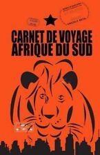 Carnets de Voyage: AFRIQUE du SUD. Carnet de Voyage : Agenda de Voyage....