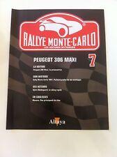FASCICULE RALLYE MONTE CARLO N°7 PEUGEOT 306 MAXI KIT CAR RALLY WRC