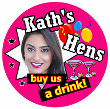 14 X HEN PARTY BADGES (BUY US A DRINK!) - BIG PERSONALISED BADGE, PHOTO - NEW