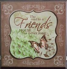 Shabby Chic Wooden Plaque- The road to a Friends House....Green