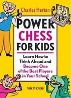 Power Chess for Kids : Learn How to Think Ahead and Become One of the Best Pl...