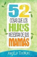 52 Cosas Que Los Hijos Necesitan de Sus Mamas = 52 Things Sons Need from...
