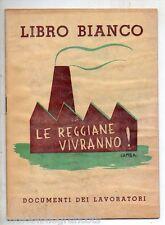 LIBRO BIANCO LE REGGIANE VIVRANNO ! DOCUMENTI DEI LAVORATORI ; Officine Reggiane