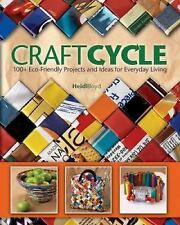 Craft Cycle (BOYD) 100+ Eco-Friendly Projects and Ideas for Everyday Living Book