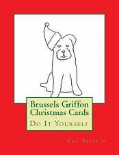 Brussels Griffon Christmas Cards : Do It Yourself by Gail Forsyth (2015,.