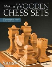 Making Wooden Chess Sets : 15 One-of-a-Kind Projects for the Scroll Saw, Pape...
