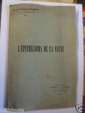BROCHURE L'EPITHELIOMA DE LA VULVE / CANCER DE LA VULVE GYNECOLOGIE 1927