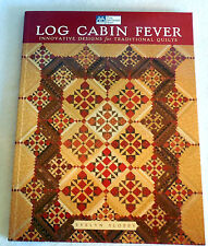 LOG CABIN FEVER quilt book Evelyn Sloppy 2002 Illustrated Color photos