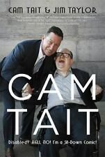 Cam Tait : Disabled? Hell No! I'm a Sit-Down Comic!: By Tait, Cam Taylor, Jim