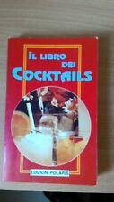 Il Libro dei Cocktails - Edizioni Polaris - 1993