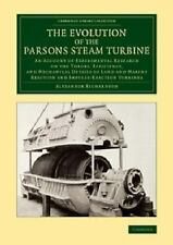 The Evolution of the Parsons Steam Turbine : An Account of Experimental...