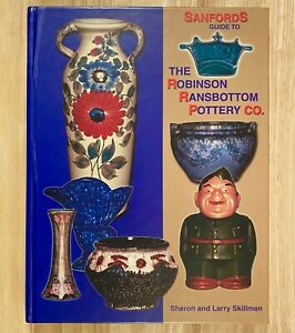 Sanfords Guide To THE ROBINSON RANSBOTTOM POTTERY CO. by Sharon & Larry Skillman