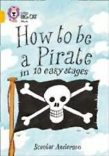 How to be a Pirate in 10 Easy Stages (Collins Big Cat)