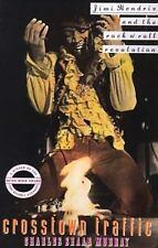 Crosstown Traffic: Jimi Hendrix & The Post-War Rock 'n' Roll Revolution: By C...