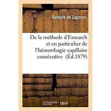 de La Methode D'Esmarch Et En Particulier de L'Hemorrhagie Capillaire...