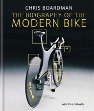 Chris Boardman: The Biography of the Modern Bike: The Ultimate History of Bike .