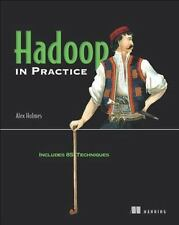 Hadoop in Practice by Alex Holmes (2012, Paperback)