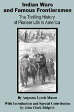 Indian Wars and Famous Frontiersmen: The Thrilling Story of Pioneer Life in Amer