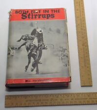 BOTH FEET IN THE STIRRUPS - Bill Huntington - First Printing hardback BOOK w/dj