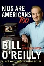 Kids Are Americans Too by Charles Flowers and Bill O'Reilly (2007, Hardcover)