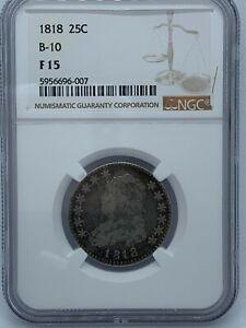 1818 P 25C Philadelphia Capped Bust Quarter VAR B10 Coin Graded NGC Fine F15