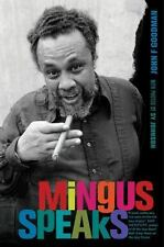 Mingus Speaks by John F. Goodman (2013, Hardcover)