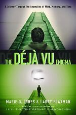 The Dj vu  Enigma: A Journey Through the Anomalies of Mind, Memory and Time