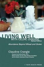 Living Well with Celiac Disease: Abundance Beyond Wheat and Gluten