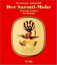 Der Sarotti-Mohr Die bewegte Geschichte einer Werbefigur Werbung Schokolade Buch
